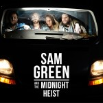 Sam Green and The Midnight Heist